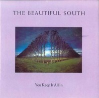 The Beautiful South - You Keep It All In