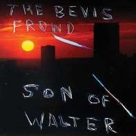 The Bevis Frond - Son of Walter
