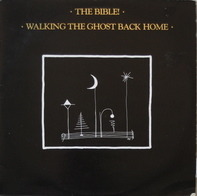 The Bible - Walking the Ghost Back Home