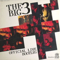 The Big 3 - Official Live Bootleg