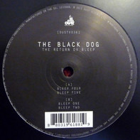 The Black Dog - The Return Ov Bleep