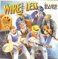 The Blues Band - Wire Less