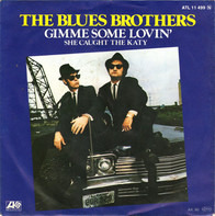 The Blues Brothers - Gimme Some Lovin' / She Caught The Katy