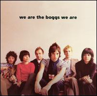 The Boggs - We Are the Boggs We Are