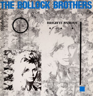 The Bollock Brothers - Brigitte Bardot (Mix-Re-Maxi)