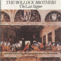 The Bollock Brothers - The Last Supper