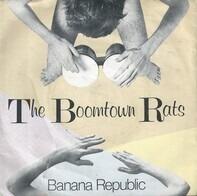 The Boomtown Rats - Banana Republic