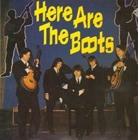 The Boots - Here Are The Boots