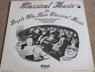 The Boston Pops Orchestra • Arthur Fiedler - Classical Music For People Who Hate Classical Music