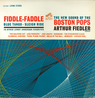 The Boston Pops Orchestra , Arthur Fiedler - Fiddle-Faddle - Blue Tango - Sleigh Ride - 10 Other Leroy Anderson Favorites