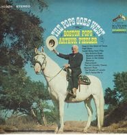 The Boston Pops Orchestra , Arthur Fiedler - The Pops Goes West