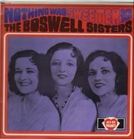 The Boswell Sisters - Nothing was sweeter than The Boswell Sisters