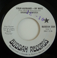 The Brooklyn Bridge - Your Husband - My Wife / Everybody's Cookin'