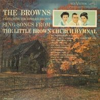 The Browns Featuring Jim Ed Brown - The Little Brown Church Hymnal