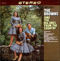 The Browns - Sing the Big Ones from the Country