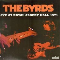 The Byrds - Live At Royal Albert Hall 1971