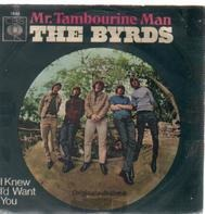 Byrds - Mr. Tambourine Man / I Knew I´d Want You