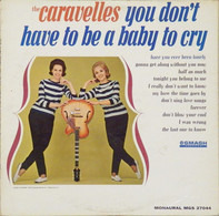 The Caravelles - You Don't Have To Be A Baby To Cry