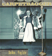 The Carpetbaggers - Sin Now... Pray Later
