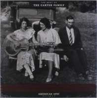 The Carter Family - American Epic:The Best Of The Carter Family