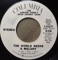 The Carter Family With Johnny Cash / The Carter Family - The World Needs A Melody