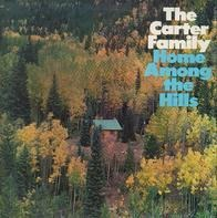 The Carter Family - Home Among The  Hills