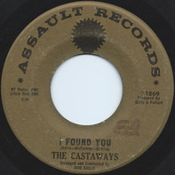 The Castaways - I Found You / Hey There