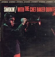 The Chet Baker Quintet - Smokin' with the Chet Baker Quintet