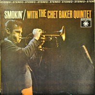 The Chet Baker Quintet - Smokin' with the Chet Baker Quintet