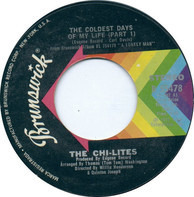 The Chi-Lites - The Coldest Days Of My Life