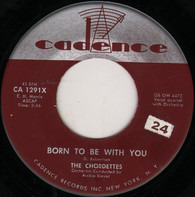 The Chordettes - Born To Be With You / Love Never Changes