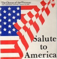 The Chorus Of The Potomac - Salute to America - The Kennedy Center / January 31, 1976