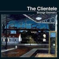 The Clientele - Strange Geometry (repress)
