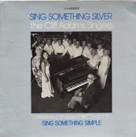 The Cliff Adams Singers - Sing Something Silver