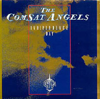The Comsat Angels - Independence Day
