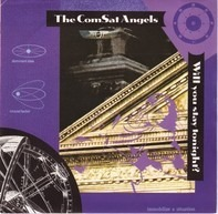 The Comsat Angels - Will You Stay Tonight