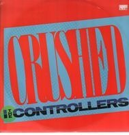 The Controllers - Crushed