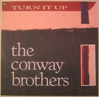 The Conway Brothers - Turn It Up