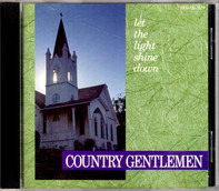 The Country Gentlemen - Let The Light Shine Down