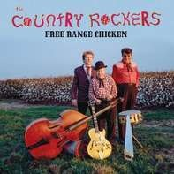 The Country Rockers - Free Range Chicken (lp+mp3)