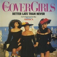 The Cover Girls - Better Late Than Never