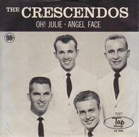 The Crescendos - Oh! Julie / Angel Face