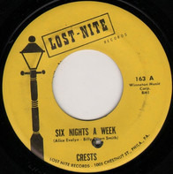 The Crests - Six Nights A Week / I Do