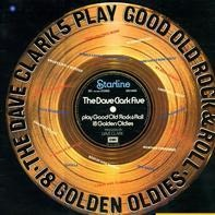 The Dave Clark Five - Play Good Old Rock & Roll - 18 Golden Oldies
