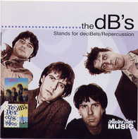 The dB's - Stands For DeciBels / Repercussion