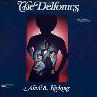 The Delfonics - Alive & Kicking