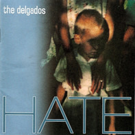 The Delgados - Hate
