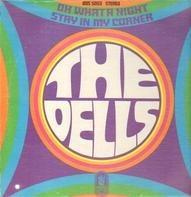 The Dells - Oh What A Night Stay In My Corner