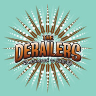 The Derailers - Guaranteed To Satisfy!