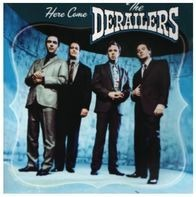 The Derailers - Here Come the Derailers